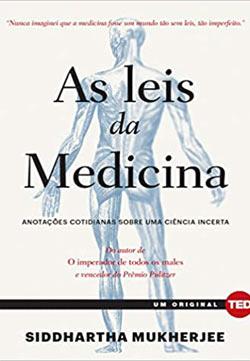 As leis da medicina: Anotações cotidianas sobre uma ciência